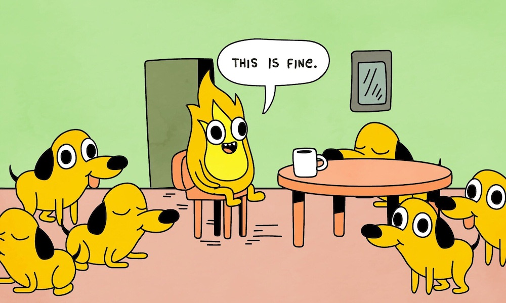 """""""This is fine"""" remix image by @llegaspacheco"""